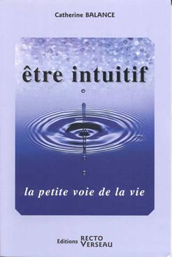 Être intuitif - Catherine Balance